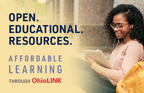 Open. Educational. Resources. Affordable Learning through OhioLINK